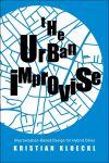 """The Urban Improvise"" by Kristian Kloeckl (author)"
