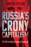 """Russia's Crony Capitalism"" by Anders Aslund (author)"