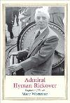 """Admiral Hyman Rickover"" by Marc Wortman (author)"