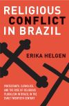 """Religious Conflict in Brazil"" by Erika Helgen (author)"