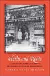 """Herbs and Roots"" by Tamara Venit Shelton (author)"