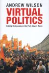 """Virtual Politics"" by Andrew Wilson (author)"