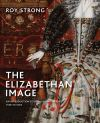 """The Elizabethan Image"" by Roy Strong (author)"