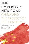 """The Emperor's New Road"" by Jonathan E Hillman (author)"