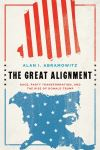 """The Great Alignment"" by Alan I. Abramowitz (author)"