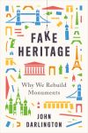"""Fake Heritage"" by John Darlington (author)"