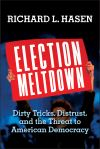 """Election Meltdown"" by Richard L. Hasen (author)"