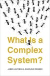 """What Is a Complex System?"" by J. Ladyman (author)"