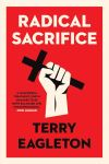 """Radical Sacrifice"" by Terry Eagleton (author)"