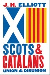 """Scots and Catalans"" by J. H. Elliott (author)"