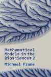 """Mathematical Models in the Biosciences II"" by Michael Frame (author)"