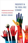 """Prosperity in the Fossil-Free Economy"" by Melissa K Scanlan (author)"