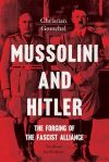 """Mussolini and Hitler"" by Christian Goeschel (author)"