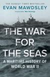 """The War for the Seas"" by Evan Mawdsley (author)"