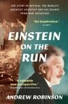 """Einstein on the Run"" by Andrew Robinson (author)"