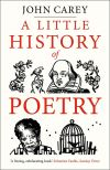 """A Little History of Poetry"" by John Carey (author)"