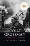 """Vasily Grossman and the Soviet Century"" by Alexandra Popoff (author)"