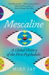 """Mescaline"" by Mike Jay (author)"