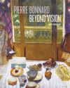 """""""Pierre Bonnard Beyond Vision"""" by Lucy Whelan (author)"""