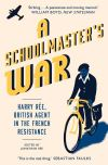 """A Schoolmaster's War"" by Jonathan Ree (author)"