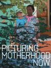 """Picturing Motherhood Now"" by Emily Liebert (author)"