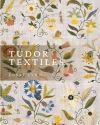 """Tudor Textiles"" by Eleri Lynn (author)"