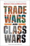 """Trade Wars Are Class Wars"" by Matthew C. Klein (author)"