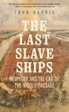 """The Last Slave Ships"" by John Harris (author)"