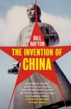 """""""The Invention of China"""" by Bill Hayton (author)"""