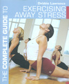 Complete guide to exercising away Stress