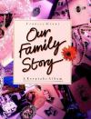 Jacket Image For: Our Family Story