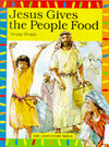 Jacket Image For: Jesus Gives the People Food