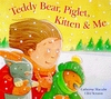 Jacket Image For: Teddy Bear, Piglet, Kitten & Me