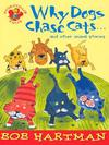 Jacket Image For: Why Dogs Chase Cats and Other Animal Stories