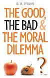 Jacket Image For: The Good, the Bad and the Moral Dilemma