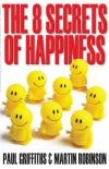 Jacket Image For: The 8 Secrets of Happiness