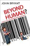 Jacket Image For: Beyond Human?