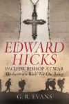 Jacket Image For: Edward Hicks: Pacifist Bishop at War