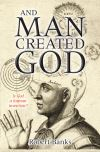 Jacket Image For: And Man Created God