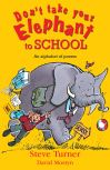 Jacket Image For: Don't Take Your Elephant to School
