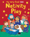 Jacket Image For: My Very First Nativity Play BIG Book