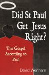 Jacket Image For: Did St Paul Get Jesus Right?
