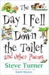 Jacket Image For: The Day I Fell Down the Toilet and Other Poems