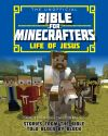 Jacket Image For: The Unofficial Bible for Minecrafters: Life of Jesus