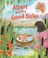 Jacket Image For: Albert and the Good Sister
