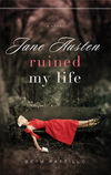 Jacket Image For: Jane Austen Ruined My Life