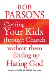 Jacket Image For: Getting Your Kids Through Church Without Them Ending Up Hati