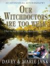 Jacket Image For: Our Witchdoctors are Too Weak