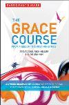 Jacket Image For: The Grace Course, Participant's Guide