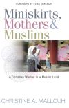 Jacket Image For: Miniskirts, Mothers & Muslims
